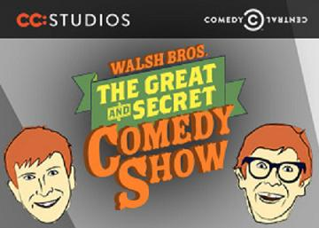 Season Two of The Walsh Brothers Great and Secret Comedy Show on Comedy Central's CC:Studios