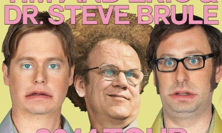 "John C. Reilly to join Tim and Eric on North American tour as ""Dr. Steve Brule"" in fall 2014"