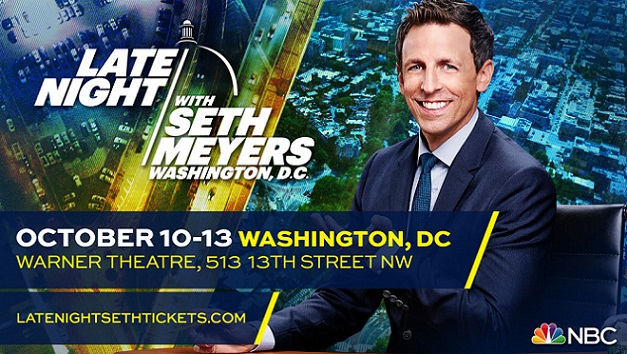Late Night with Seth Meyers heads to Washington., D.C., for week of tapings Oct. 10-13, 2016