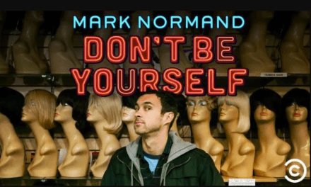 "Review: Mark Normand, ""Don't Be Yourself"" on Comedy Central"