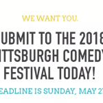 Festival submissions roundup: Deadlines approaching for Pittsburgh, Femme Fest, and 10,000 Laughs