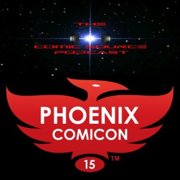The Comic Source Podcast 045 Phoenix Comicon Behind the Scenes Pt 6