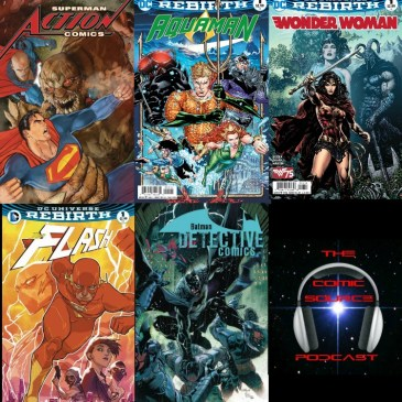 The Comic Source Podcast Episode 121 Rebirth Review Week 4