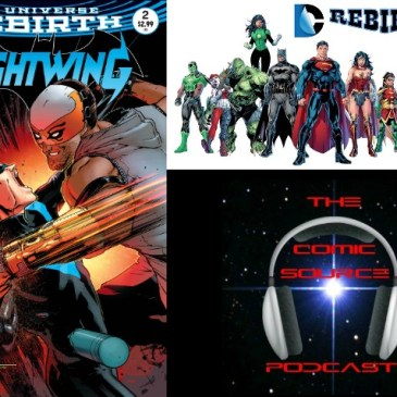 The Comic Source Podcast Episode 143 DC Rebirth Week 9