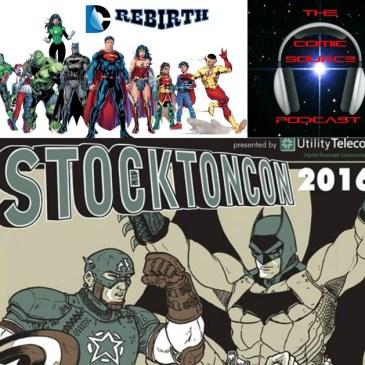 The Comic Source Podcast Episode 150 Stockton Comicon & DC Rebirth Week 12