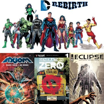 The Comic Source Podcast Episode 152 DC Rebirth Review, Heroes and Villains Comicon, Axiom, Generation Zero, Eclipse and More!