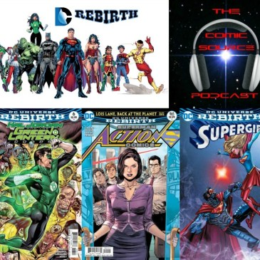 The Comic Source Podcast Episode 172 DC Rebirth for Oct 12th