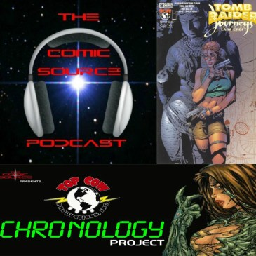 The Comic Source Podcast Episode 210 – Top Cow Thursday – Chronology 47 – Tomb Raider Journeys #8