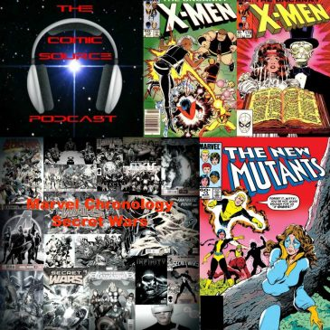 THe Comic Source Podcast Episode 206 – Marvel Chronology Project – Secret Wars Prelude New Mutants #13, Uncanny X-Men 178 & 179