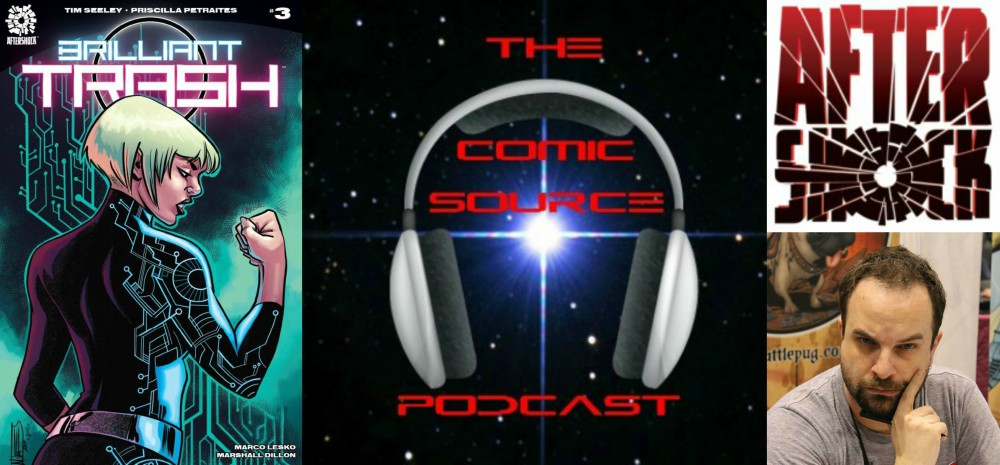 The Comic Source Podcast Episode 208 -AfterShock Monday – Brilliant Trash with Tim Seeley