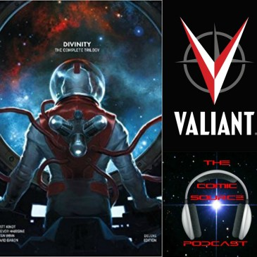 The Comic Source Podcast Episode 218 – Valiant Sundays – The Complete Divinity Trilogy