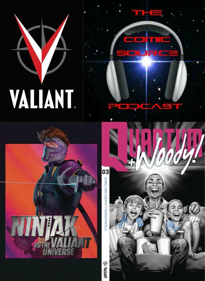 The Comic Source Podcast Episode 233 – Valiant Sunday – Ninjak vs the Valiant Universe #2, Quantum & Woody #3