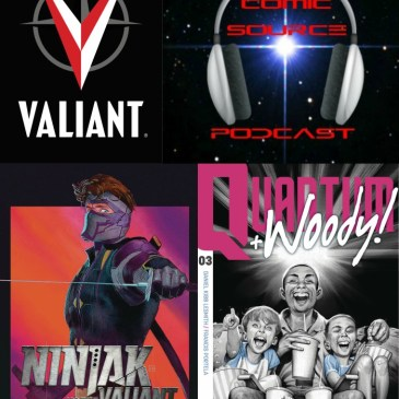 The Comic Source Podcast Episode 233 – Valiant Sunday – Ninjak vs the Valiant Universe #2, Quantum & Woody #3