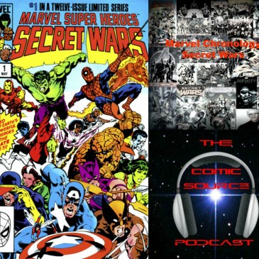 The Comic Source Podcast Episode 237 – Marvel Chronology Project – Secret Wars #1