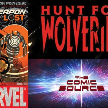 The Comic Source Podcast Episode 310 – Hunt for Wolverine Spotlight: Weapon Lost #1