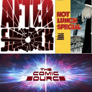 The Comic Source Podcast Episode 402 – Hot Lunch Special Spotlight with Eliot Rahal