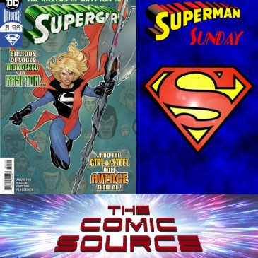 The Comic Source Podcast Episode 467 – Superman Sunday: Supergirl #21