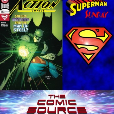 The Comic Source Podcast Episode 524 – Superman Sunday: Action Comics #1003
