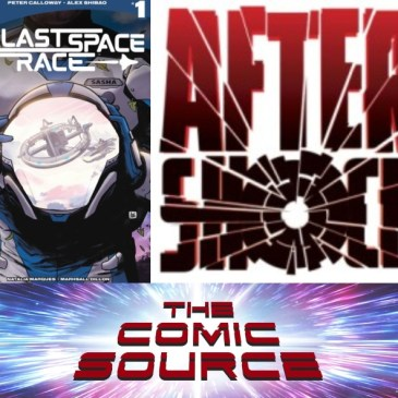 The Comic Source Podcast Episode 534 – AfterShock Monday; Last Space Race Spotlight with Peter Calloway