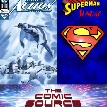The Comic Source Podcast Episode 579 – Superman Sunday: Action Comics #1004