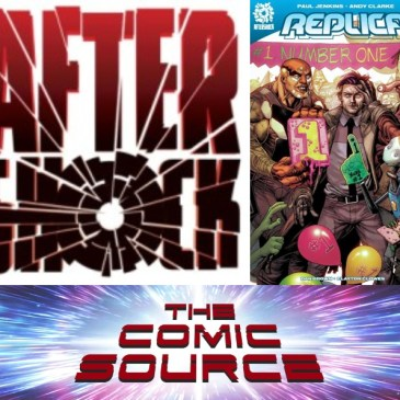 The Comic Source Podcast Episode 618 – AfterShock Monday: Replica #1