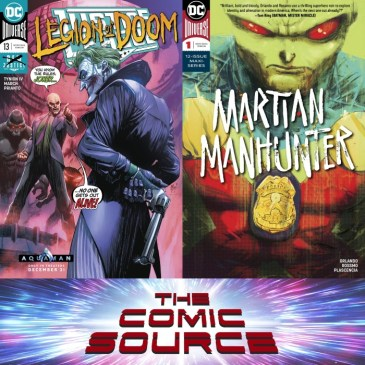 The Comic Source Podcast Episode 633 – Spotlight on Justice League #13 & Martian Manhunter #1