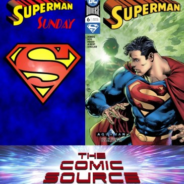 The Comic Source Podcast Episode 636 – Superman Sunday: Superman #6