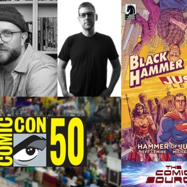 San Diego Sound Bytes – Black Hammer/ Justice League with Jeff Lemire & Michael Walsh: The Comic Source Podcast