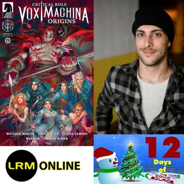 Vox Machina Origins with Chris Northop | The 12 Days of The Comic Source: The Comic Source Podcast