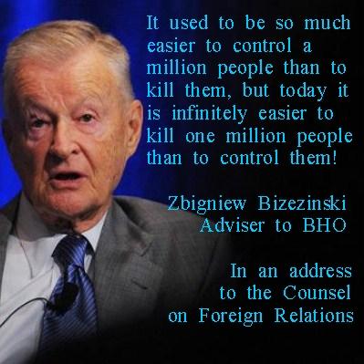 """Brzezinski ?Easier to kill a million ..."""""""