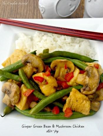 Ginger Green Bean and Mushroom Chicken Stir Fry ~ The Complete Savorist