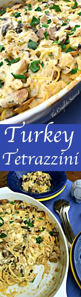 Turkey Tetrazzini ~ Creamy and Cheesy pasta dish with mushrooms and leftover holiday turkey ~ The Complete Savorist