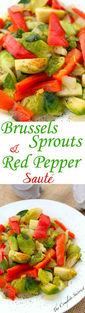 Quick Brussels Sprouts and Red Pepper Sauté ~ A side dish that comes together in mere minutes that compliments any entree  ~ The Complete Savorist