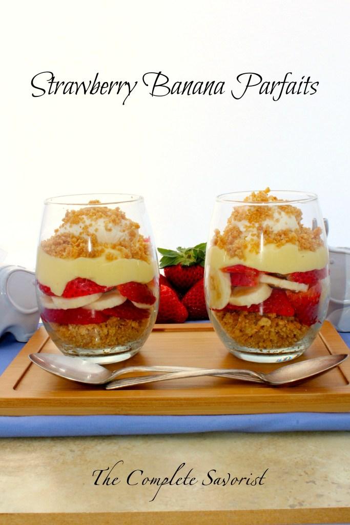 Strawberry Banana Parfaits - Creamy vanilla pudding layered between fresh strawberries and bananas with a graham crackers crumble bottom ~ The Complete Savorist