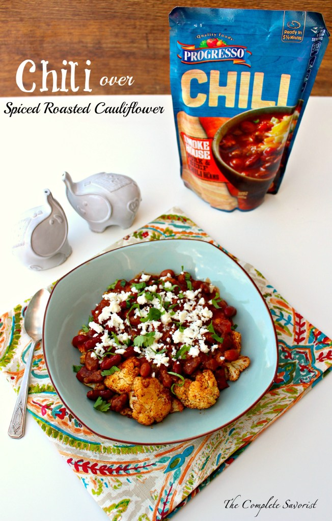 Chili over Spiced Roasted Cauliflower ~ Cauliflower roasted with warm spices served with chili and topped with queso fresco and cilantro ~ The Complete Savorist #ProgressoChili #ad