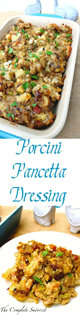 Porcini Pancetta Dressing ~ A simple and quick dressing or stuffing that has the rich and elegant flavors of porcini mushrooms and pancetta, bound to please every guest at your table ~ The Complete Savorist