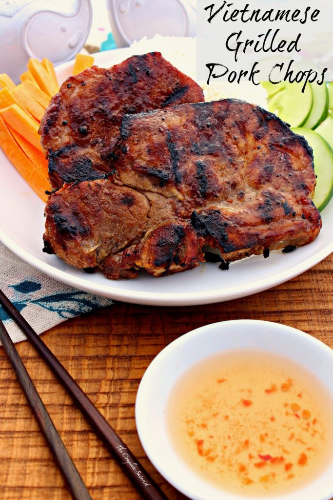 Vietnamese Grilled Pork Chops ~ Succulent pork chops marinated and grilled developing wonderful char and caramelization with just a hint of sour, creating the ultimate in tasting pleasure ~ The Complete Savorist #GrillPorkLikeASteak ad