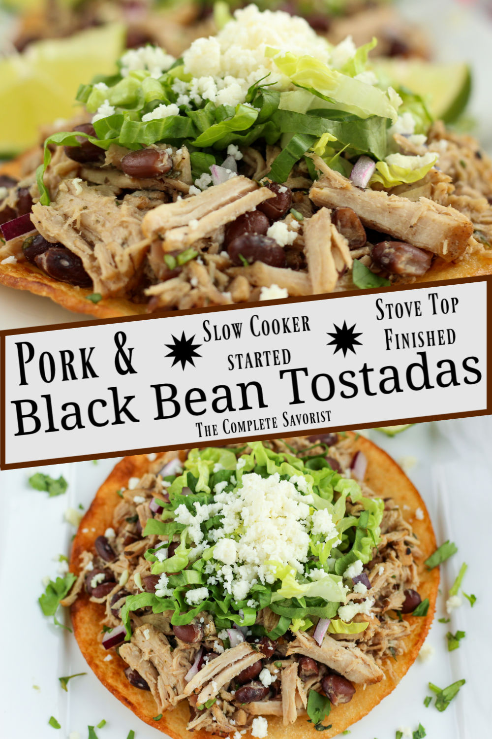 Spilt image of pork and black bean tostadas, a top view and a side view.