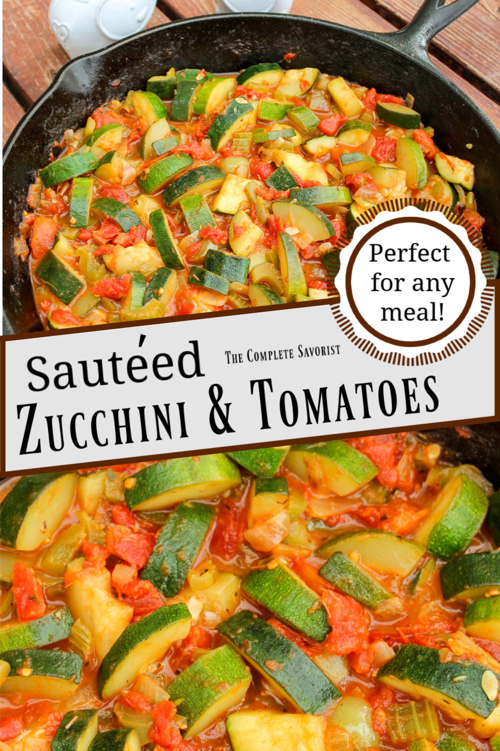 Split image with Sautéed Zucchini and Tomatoes, one close up and the other further away in a cast iron skillet with the recipe title in a banner between the two images.