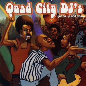 Quad City DJ's - Get On Up and Dance