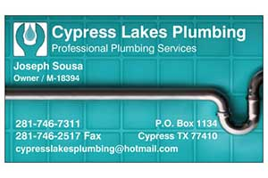 <h4> Cypress Lakes Plumbing </h4> Plumbing Services  P.O. Box 1134 Cypress, TX 77410 (281) 746-7311 <a href=mailto:cypresslakesplumbing@hotmail.com> cypresslakesplumbing@hotmail.com </a href>