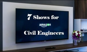 7 Shows Civil Engineers Should watch on Amazon's Prime Video
