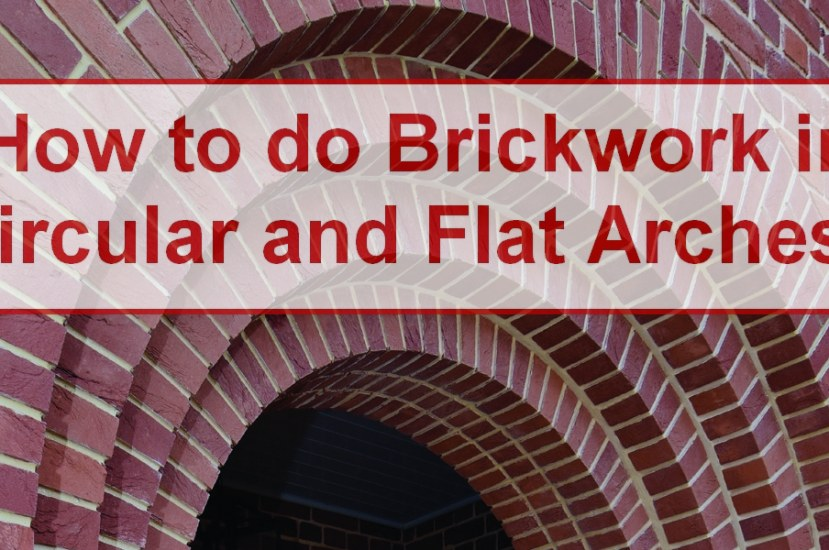 How to do Brickwork in Circular and Flat Arches? [PDF]