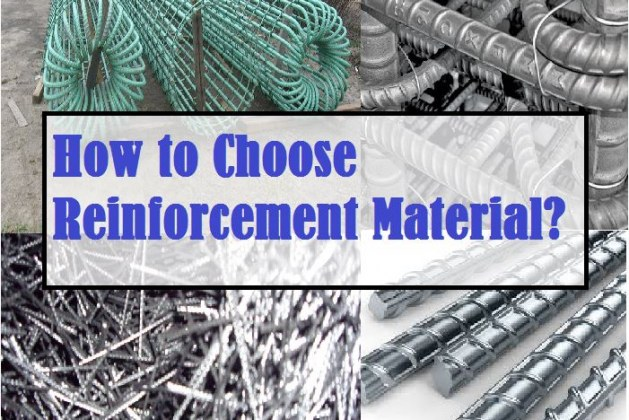 How to Choose the Right Reinforcement Material?