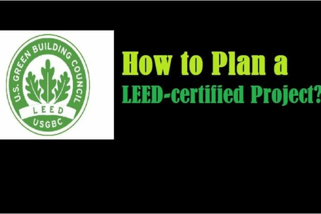 How to Plan a LEED-certified Project?