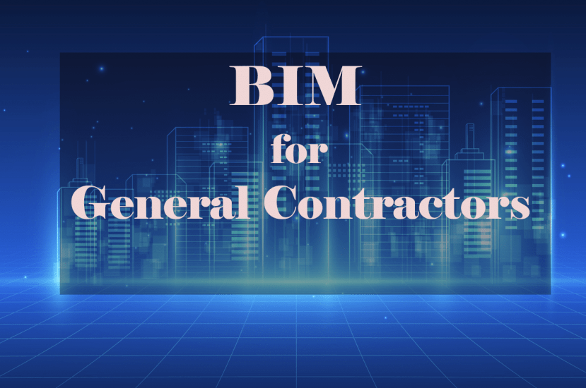 What are the Benefits of BIM for General Contractors?