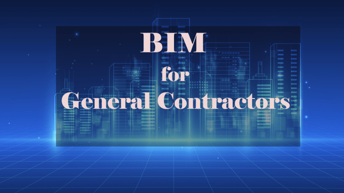 BIM for General Contractors