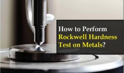 How To Perform Rockwell Hardness Test?