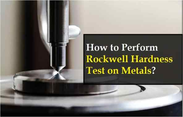 How to Perform Rockwell Hardness Test on Metals