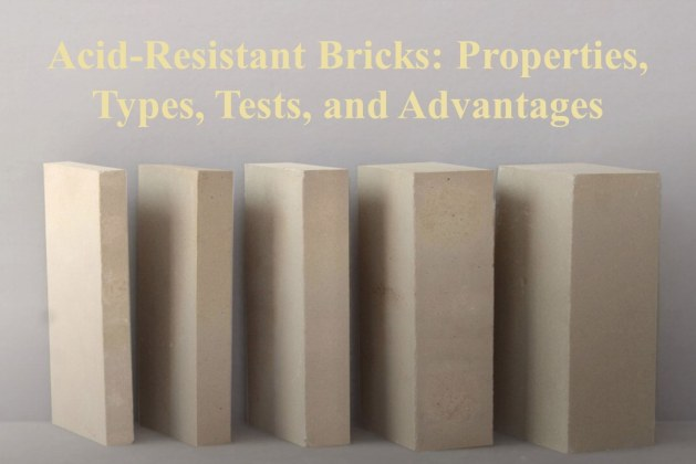 Acid-Resistant Bricks: Properties, Types, Tests, and Advantages